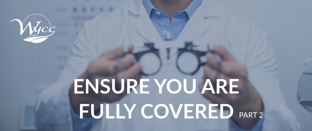 Ensure you are fully covered part 2